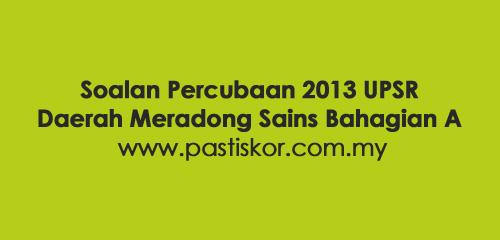 Soalan-Percubaan-2013-UPSR-Daerah-Meradong-Sains-Bahagian-A