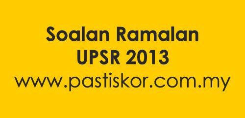 meyediakan soalan ramalan upsr 2013 yang paling baik untuk adik adik